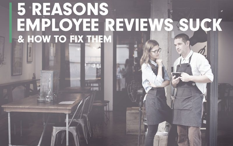 5 Reasons Why Employee Reviews Suck and How to Fix Them